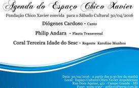 Agenda Cultural do Espaço Chico Xavier para sábado (30/04)